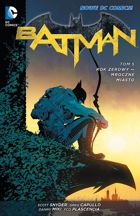 BATMAN, TOM 5: ROK ZEROWY – MROCZNE MIASTO