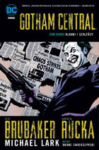GOTHAM CENTRAL, TOM 2: KLAUNI I SZALEŃCY