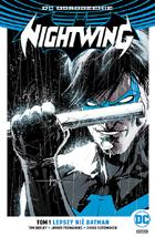 NIGHTWING, TOM 1: LEPSZY NIŻ BATMAN