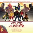 Young Justice: Music from the DC Comics Animated Television Series