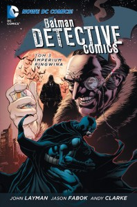 """Batman. Detective Comics, tom 3"""