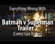Everything Wrong With Batman v Superman Trailer 2 - Comic-Con Trailer