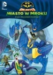 """Batman Unlimited: Miasto w mroku"""