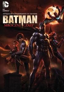 """""""Batman: Mroczne Czasy"""""""