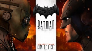 """Batman - The Telltale Series, Episode 5: City of Light"""