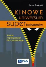 """""""Kinowe uniwersum superbohaterów. Analiza współczesnego filmu komiksowego"""""""