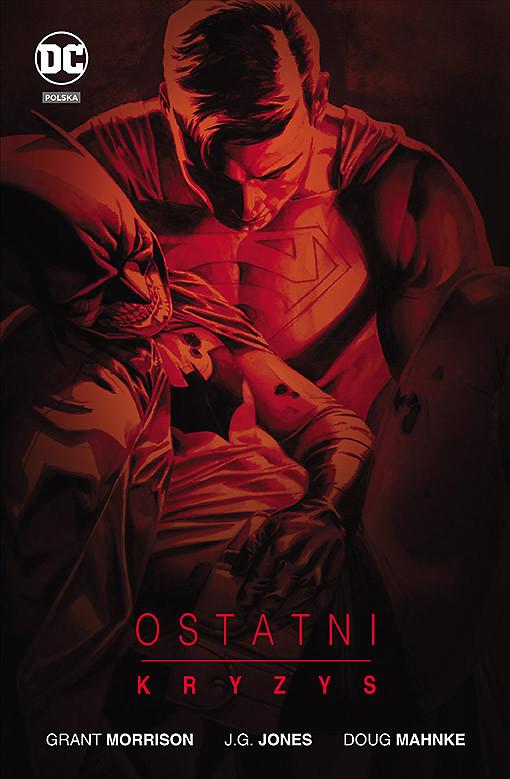 """""""Ostatni kryzys"""", """"Batman – Detective Comics – Deus Ex Machina"""" i """"Liga Sprawiedliwości – Dziedzictwo"""" już w sprzedaży"""