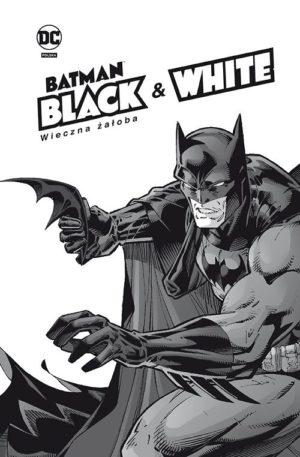 """""""Batman Noir: Black & White - Wieczna żałoba"""" i """"Batman Noir: Black & White - Nigdy po trupie"""" już w sprzedaży"""