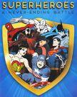 Superheroes A Never-Ending Battle
